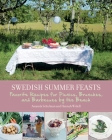 Swedish Summer Feasts: Favorite Recipes for Picnics, Brunches, and Barbecues by the Beach Cover Image