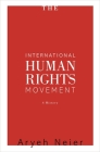 The International Human Rights Movement: A History (Human Rights and Crimes Against Humanity #19) Cover Image