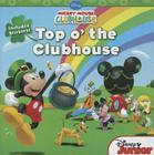 Mickey Mouse Clubhouse Top o' the Clubhouse: Includes Stickers! Cover Image