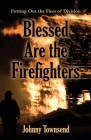 Blessed Are the Firefighters: Putting Out the Fires of Division Cover Image