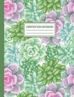 Composition Notebook: Succulent Cactus Plants Pattern Pink Green Composition Book For Students College Ruled Cover Image