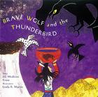 Brave Wolf and the Thunderbird: Tales of the People Cover Image