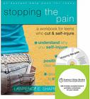 Stopping the Pain: A Workbook for Teens Who Cut & Self-Injure [With CDROM] Cover Image