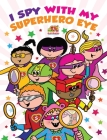 I Spy With My Superhero Eye: Superhero Sports Academy Cover Image