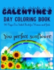 GALENTINE'S DAY COLORING BOOK 90 Pages One Sided Book for Women and Girls: Perfect Galentine's Day Coloring Book to All Your Best Gals of All Ages! La Cover Image