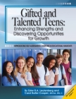 Gifted and Talented Teens: Enhancing Strengths and Discovering Opportunities for Growth Cover Image