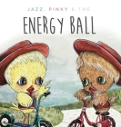 Jazzy, Pinky and The Energy Ball Cover Image