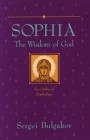Sophia: The Wisdom of God: An Outline of Sophiology (Library of Russian Philosophy) Cover Image