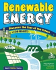 Renewable Energy: Discover the Fuel of the Future with 20 Projects (Build It Yourself) Cover Image
