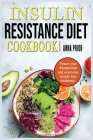Insulin Resistance Diet Cookbook: Power your Metabolism and overcome weight loss resistance. Reverse Insuline Resistence and stop Pre-Diabetes. Diet p Cover Image