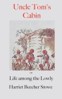 Uncle Tom's Cabin;: or, Life Among the Lowly Cover Image