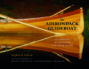 The Adirondack Guideboat: Its Origin, Its Builders, and Their Boats Cover Image