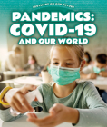 Pandemics: Covid-19 and Our World Cover Image
