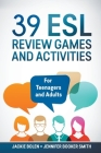 39 ESL Review Games and Activities: For Teenagers and Adults Cover Image