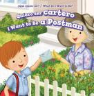 Quiero Ser Cartero / I Want to Be a Postman Cover Image