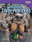Incredible Invertebrates (Fluent) (Time for Kids Nonfiction Readers: Level 3.3) Cover Image