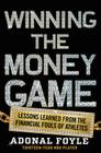 Winning the Money Game: Lessons Learned from the Financial Fouls of Pro Athletes Cover Image