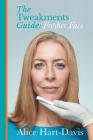 The Tweakments Guide: Fresher Face Cover Image
