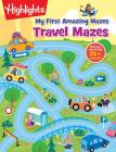 Travel Mazes (Highlights My First Amazing Mazes) Cover Image