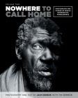 Nowhere to Call Home: Volume Two: Photographs and Stories of People Experiencing Homelessness, Volume Two Cover Image