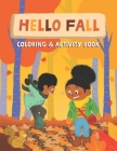 Hello Fall: Coloring & Activity Book: 60+ Coloring and Activity Pages for Kids, Word Search, Jokes, Mazes, and More! (Deluxe Cover Cover Image