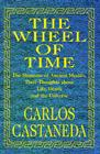 The Wheel of Time: The Shamans of Ancient Mexico, Their Thoughts about Life, Death, and the Universe Cover Image