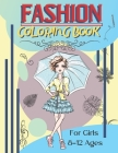 Fashion Coloring Book For Girls Ages 8-12: Fashion Designs To Color Fun and Stylish Fashion And Beauty Coloring Pages For Kids Teens & Girls Fashion L Cover Image