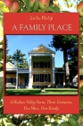 A Family Place: A Hudson Valley Farm, Three Centuries, Five Wars, One Family Cover Image