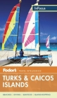 Fodor's in Focus Turks & Caicos Islands Cover Image