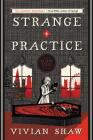 Strange Practice (A Dr. Greta Helsing Novel) Cover Image