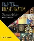 Tradition and Transformation: A Comprehensive Exploration of Three Millenia of Jewish Art and Architecture Cover Image
