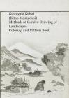 Kuwagata Keisai (Kitao Masayoshi) Methods of Cursive Drawing of Landscapes: Coloring and Pattern Book Cover Image