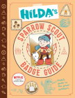 Hilda's Sparrow Scout Badge Guide (Hilda Tie-In) Cover Image