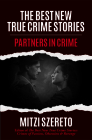 The Best New True Crime Stories: Partners in Crime Cover Image