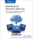 Distributed Services with Go: Your Guide to Reliable, Scalable, and Maintainable Systems Cover Image