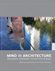 Mind in Architecture: Neuroscience, Embodiment, and the Future of Design Cover Image