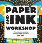 Paper and Ink Workshop: Printmaking techniques using a variety of methods and materials Cover Image