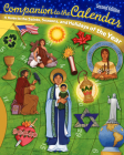 Companion to the Calendar, Second Edition: A Guide to the Saints, Seasons, and Holidays of the Year Cover Image