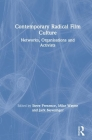 Contemporary Radical Film Culture: Networks, Organisations and Activists Cover Image