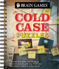 Brain Games - Cold Case Puzzles: The Trail Has Gone Cold on More Than 100 Puzzles. Do You Have What It Takes to Solve Them? Cover Image