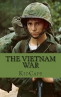 The Vietnam War: A History Just for Kids! Cover Image