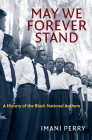May We Forever Stand: A History of the Black National Anthem Cover Image
