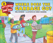 Where Does the Garbage Go? (Let's-Read-And-Find-Out Science 2) Cover Image