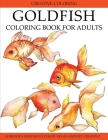 Goldfish Coloring Book for Adults: Gorgeous Designs to Color. Relax and Get Creative! Cover Image