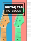 Guitar Tab Notebook: 6 String Guitar Chord and Tablature Staff Music Paper 8.5 x 11 Cover Image