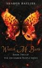 Watch Me Burn (December People #2) Cover Image