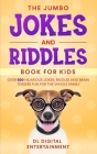 The Jumbo Jokes and Riddles Book for Kids: Over 500 Hilarious Jokes, Riddles and Brain Teasers Fun for The Whole Family Cover Image