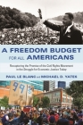 A Freedom Budget for All Americans: Recapturing the Promise of the Civil Rights Movement in the Struggle for Economic Justice Today Cover Image