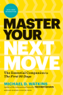 Master Your Next Move, with a New Introduction: The Essential Companion to the First 90 Days Cover Image