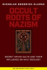 Occult Roots of Nazism: Secret Aryan Cults and Their Influence on Nazi Ideology Cover Image